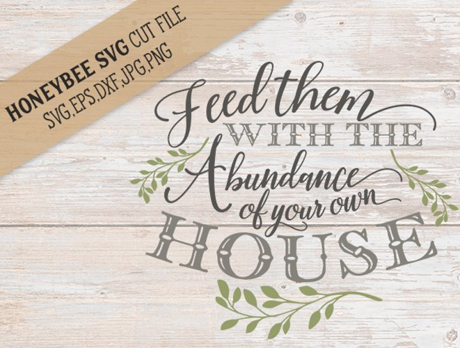 Feed Them With Abundance cut file and Printable example image 1
