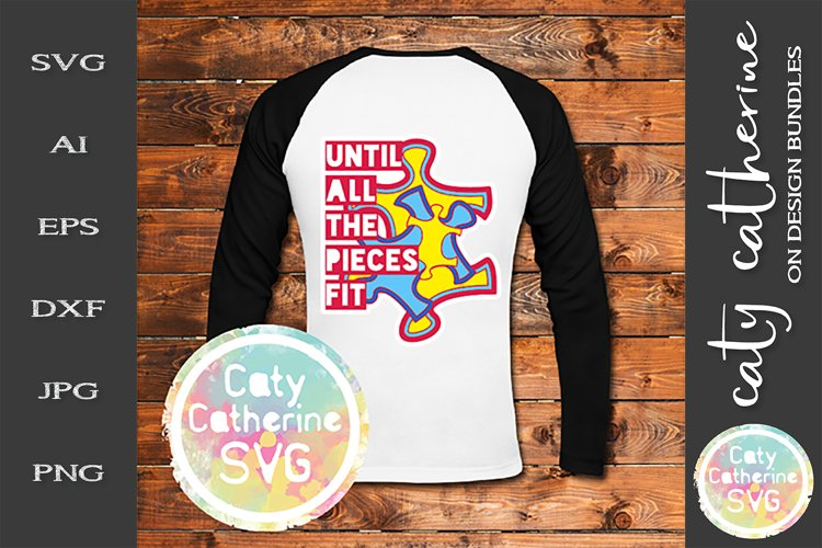 Until All The Pieces Fit SVG Autism Awareness Cut File example image 1