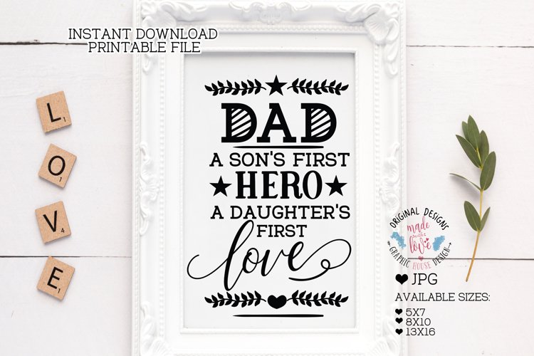 Dad a Son's First Hero A Daughters First Love Printable example image 1