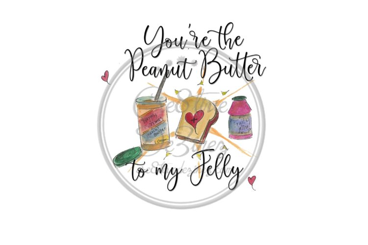 You're the Peanut Butter to My Jelly Food Kitchen Sublimatio example image 1