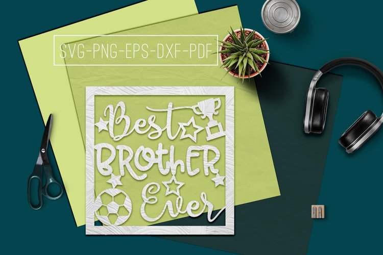 Best Brother Ever Paper cut Template, Sibling SVG, PDF example image 1