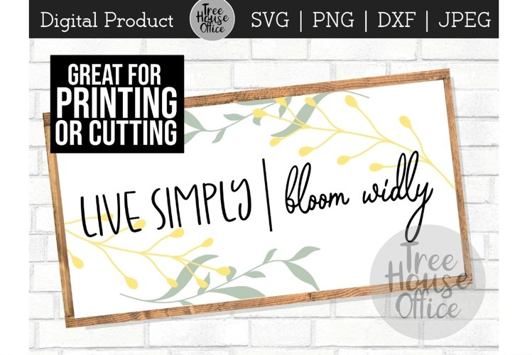 Spring Bloom svg, Live Simply Bloom Wildly, Garden Quote png example image 1