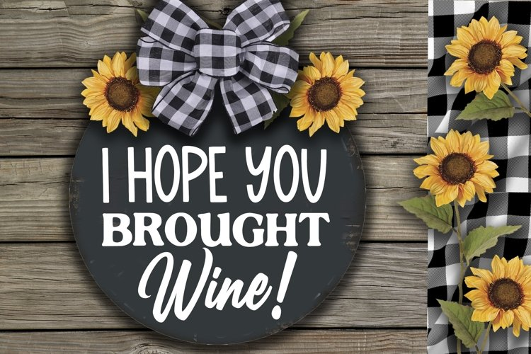 I Hope You Brought Wine-Round SVG example