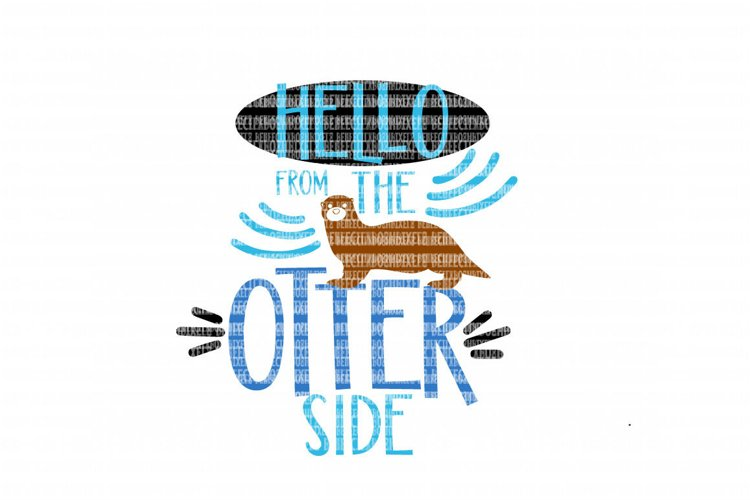 Hello From The Otter Side SVG Files for Silhouette and Cricut Design Space Christmas Cut File Printable Transfer Decal DXF Commercial Use example image 1