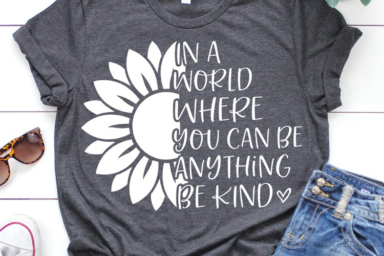 In a World Where You Can Be Anything Be Kind SVG, DXF, PNG