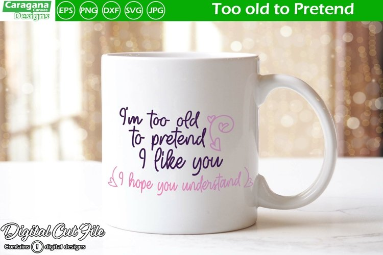 Too old to Pretend