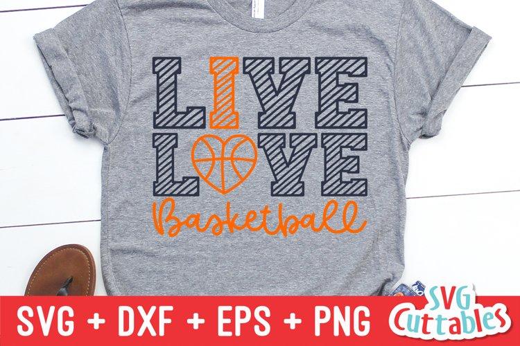 Basketball SVG | Live Love Basketball | Shirt Design