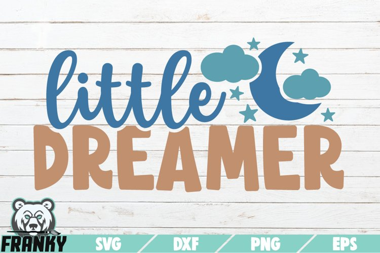 Little dreamer SVG | Printable Cut file example image 1