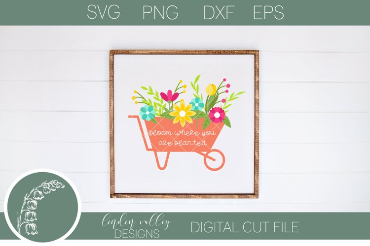 Bloom Where You Are Planted SVG|Spring SVG|Flowers SVG|Wagon example image 1