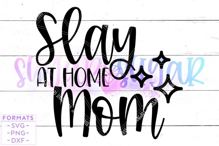 Slay at Home Mom svg Files for Cricut