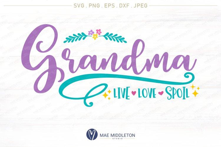 Grandma, Live, Love, Spoil