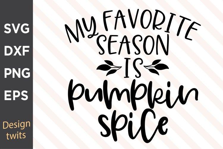 My Favorite Season Is Pumpkin Spice SVG example image 1