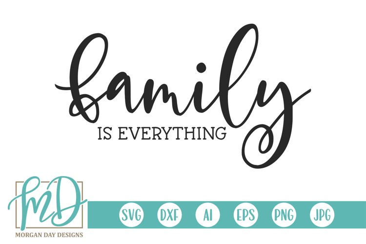 Family Quote - Love - Home - Family is Everything SVG example image 1