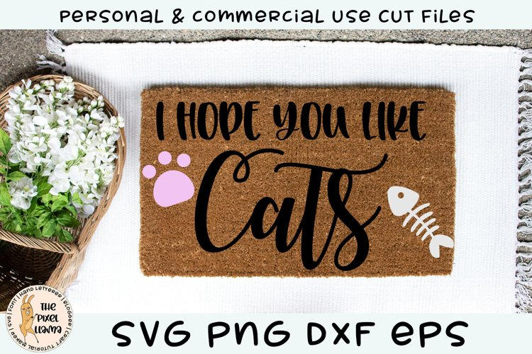 I Hope You Like Cats Doormat SVG Cut File