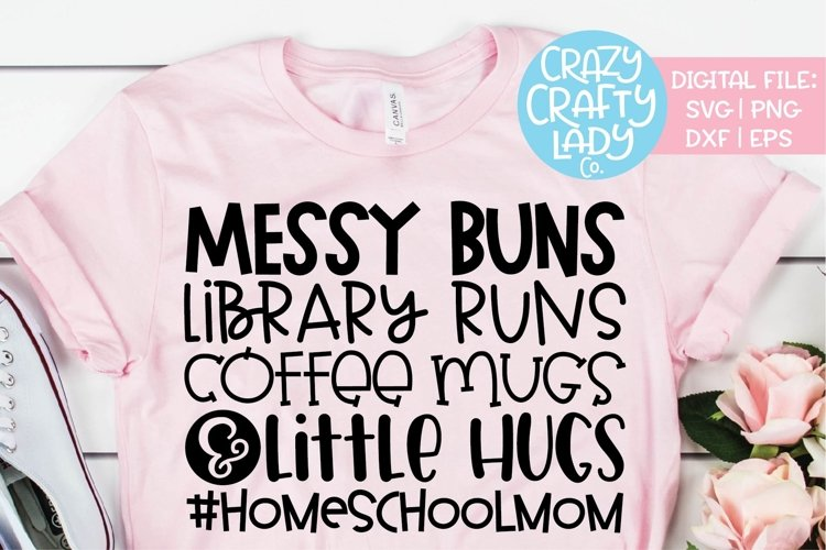 Messy Buns Library Runs Coffee Mugs SVG DXF EPS PNG Cut File