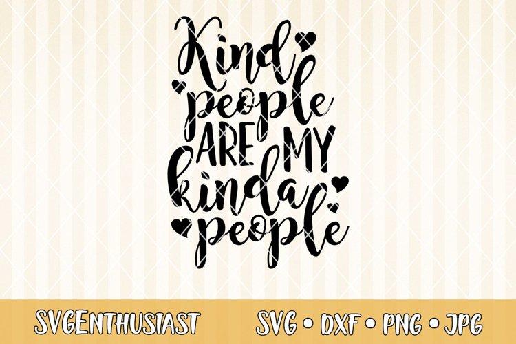 Kind people are my kinda people SVG cut file example image 1