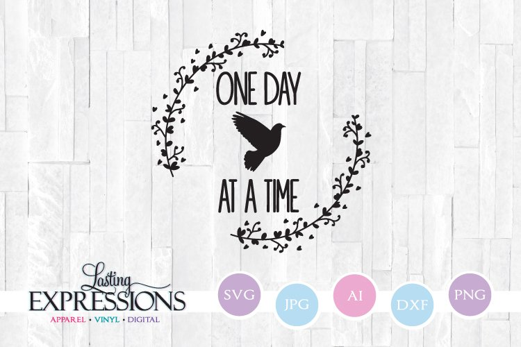 One Day at a Time Bird Design // SVG Quote example image 1