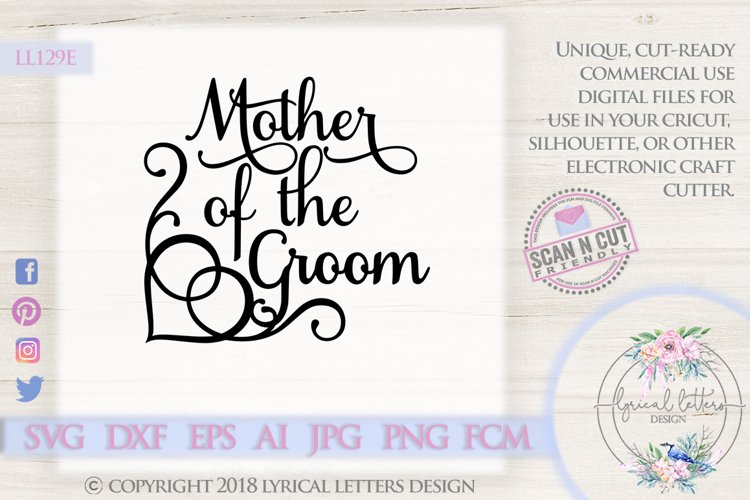 Mother of the Groom Wedding SVG DXF Cut File LL129E example image 1