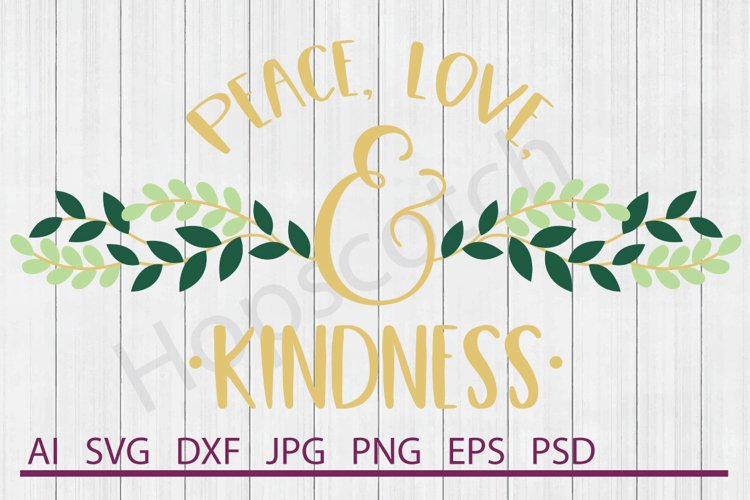 Peace Love and Kindness SVG, DXF File, Cuttable File example image 1