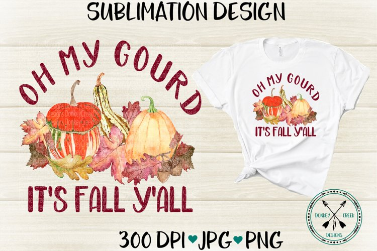 Oh My Gourd It's Fall Y'all Sublimation Design example image 1