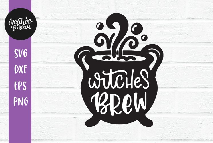 Witches Brew SVG, Halloween SVG DXF, Witch SVG, Cut File