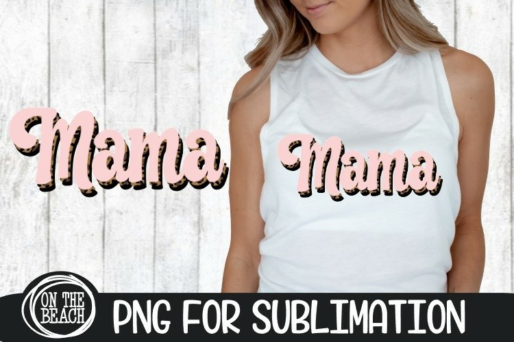 MAMA - Leopard - Retro - Layers -300 DPI PNG for Sublimation