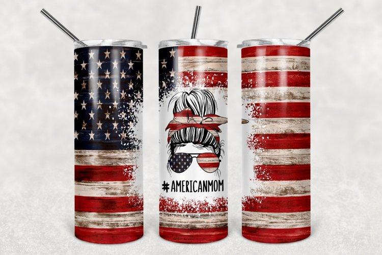 Patriotic Mom Tumbler Design, American Tumbler Sublimation