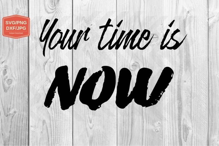 Your time is now. PNG JPG example image 1