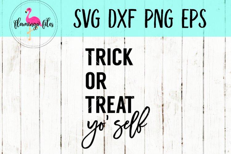 Trick or Treat Yo Self SVG, DXF, EPS, PNG Cut File