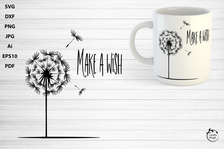 Make a wish. Inspirational quote with dandelion SVG PNG DXF example image 1