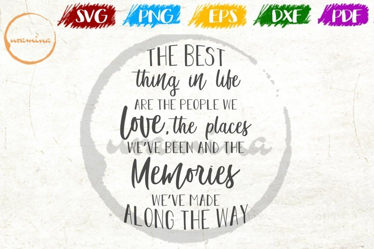 The Best Thing In Life Are The People We Love SVG PDF PNG example image 1