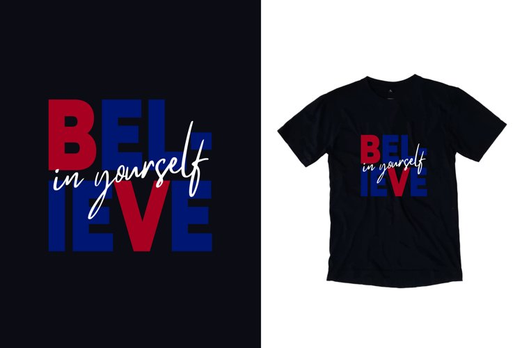 Believe in yourself modern typography quote t shirt design example image 1