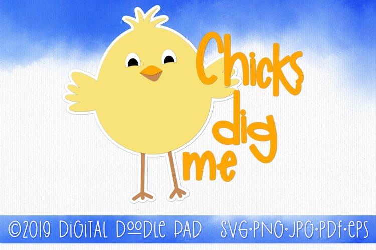 Easter SVG, Chicks Dig Me SVG