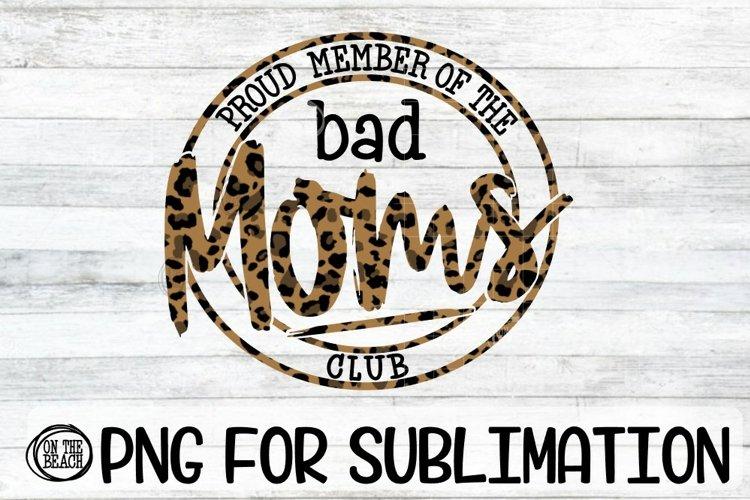 Bad Moms Club - Proud Member - Leopard -PNG for Sublimation