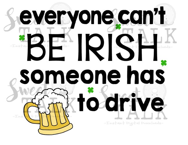 St. Patricks Day svg, Everyone cant be Irish, somebody has to drive example image 1
