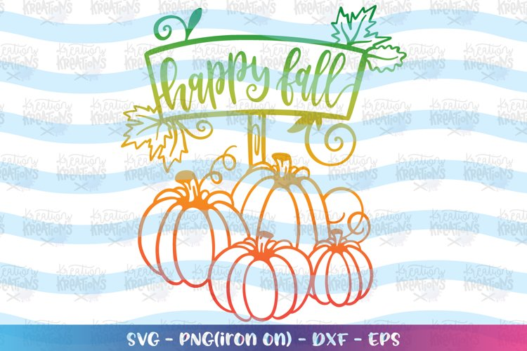 Fall SVG Happy Fall svg Autumn quotes Pumpkin patch example image 1