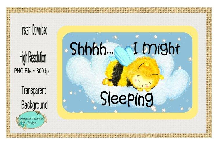 Shhhh... I Might Bee Sleeping