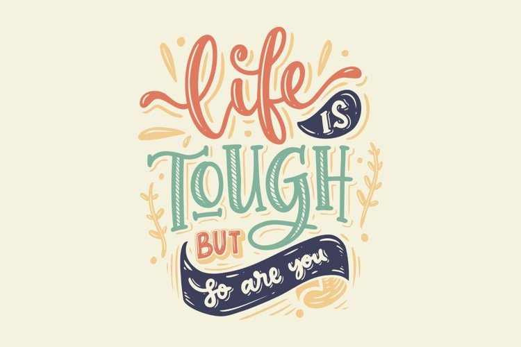 Life is Tough But So You Are Lettering example image 1