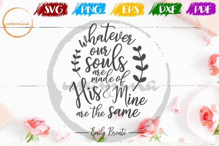 Whatever Our Souls Valentine SVG PDF PN example image 1