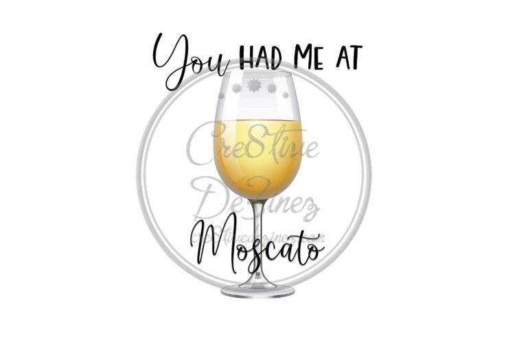 You Had Me at Moscato - Wine Drink Food Pun - Sublimation example image 1