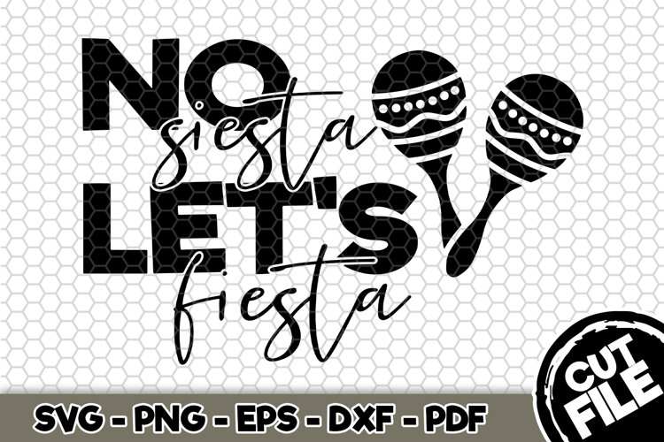 No Siesta Lets Fiesta - SVG Cut File n345