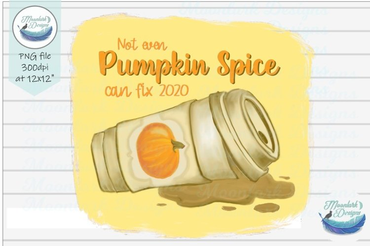 Not even pumpkin spice can fix 2020 PNG sublimation example image 1