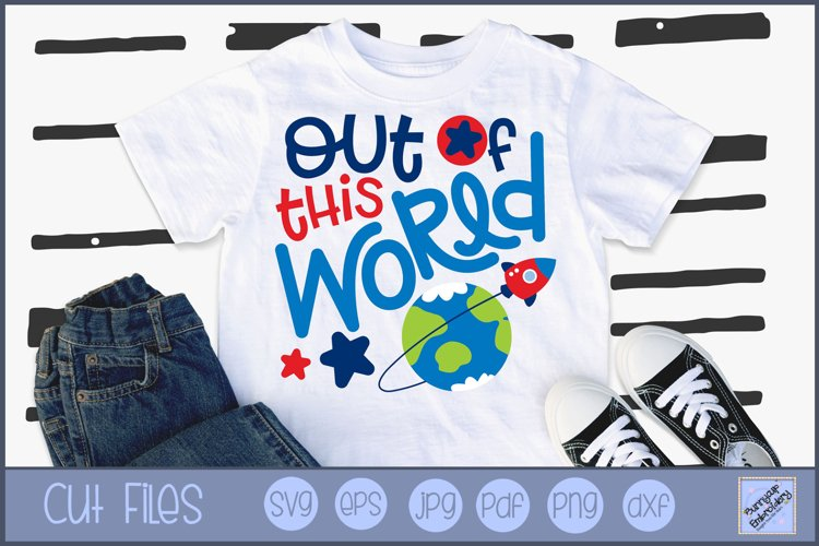 Out Of This World SVG   Space SVG   Space Saying SVG