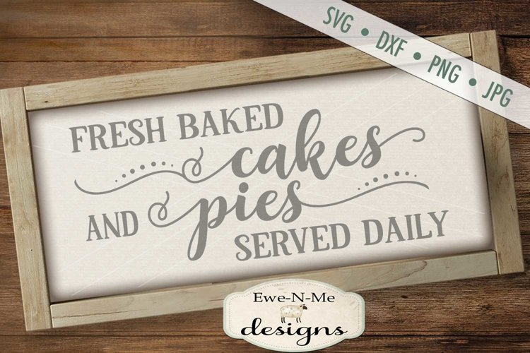 Fresh Baked Cakes Pies - Bakery - Kitchen - SVG DXF Files example image 1