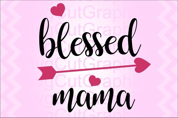 Blessed Mama SVG DXF File for Cricut and Silhouette, PNG PDF example image 1