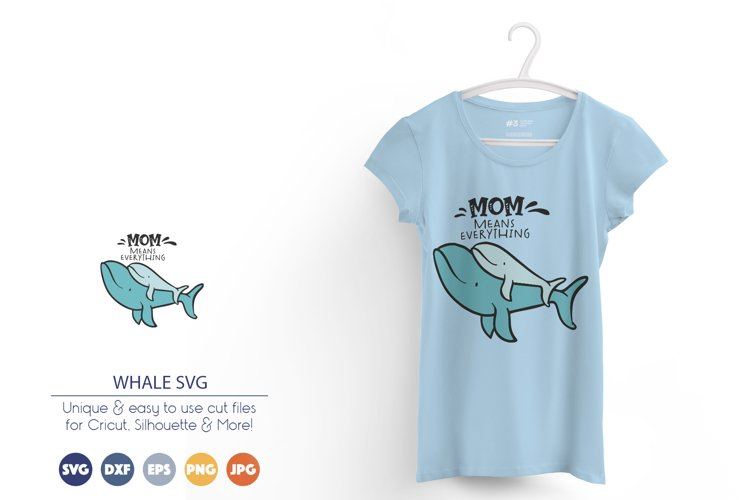 Whale SVG | Mom Means Everything example image 1
