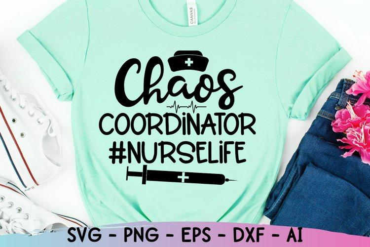 Chaos Coordinator Svg, Nurse Life Svg, Funny Nurse Svg
