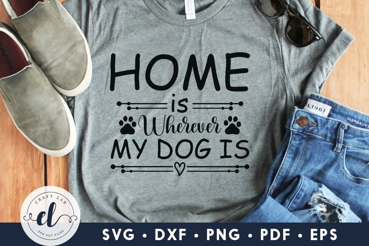 Home Is Wherever My Dog Is, Dog Quotes SVG, Dog SVG Cut File example image 1