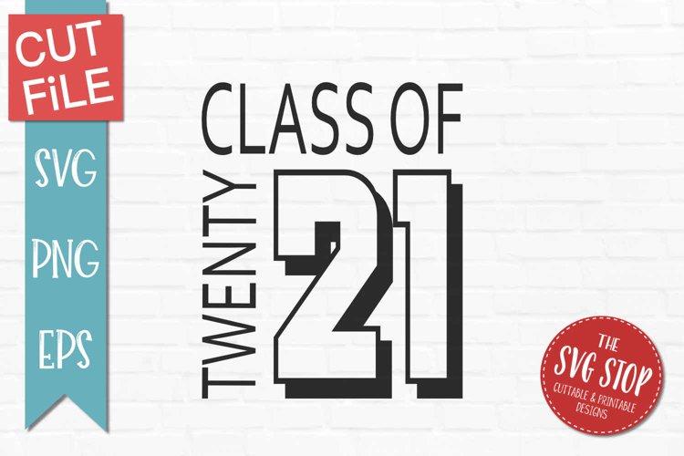 Class of 2021 Graduation-SVG, PNG, EPS