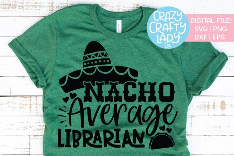 Nacho Average Librarian SVG DXF EPS PNG Cut File